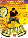 DOUBLE BASS DRUMMING - The Mirrored Groove System by Jeff Bowders - Bk & CD