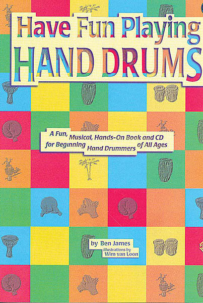 Ultimate Beginner Have Fun Playing Hand Drums for Bongo, Conga and Djembe Drums 1