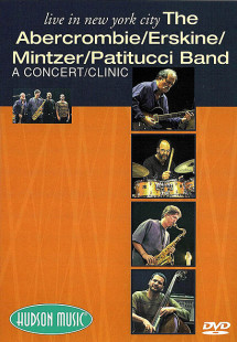The Abercrombie/Erskine/Mintzer/Patitucci Band - Live in New York City 1