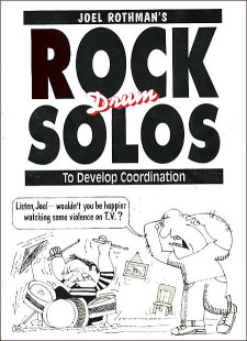 Joel Rothman's Rock Drum Solos To Develop Coordination 1